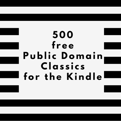500 Free Public Domain Classics for Your Kindle