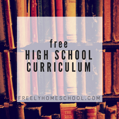 Free, Complete High School Curriculum - created by a homeschooling mom
