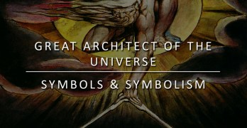 Great Architect of the Universe – Symbols and Symbolism