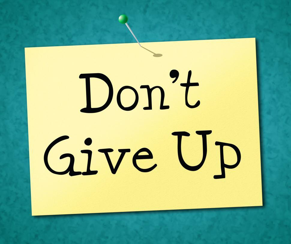 Persistence Quotes Wallpapers Get Free Stock Photos Of Don T Give Up Represents Motivate
