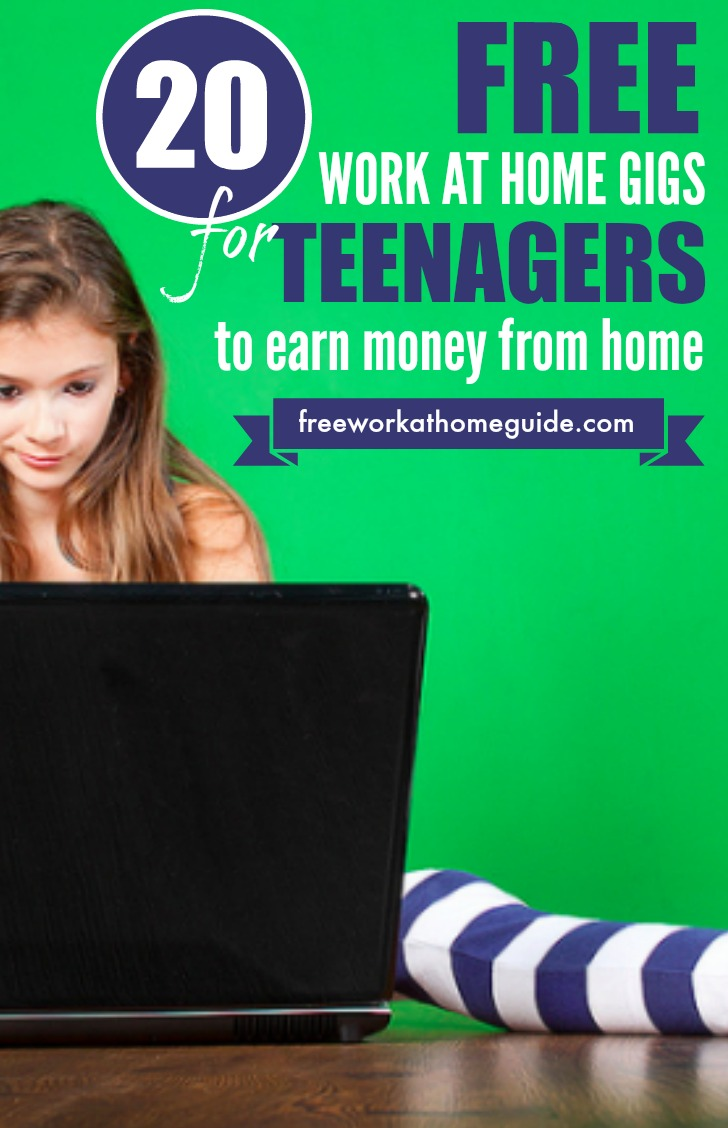 20 Work From Home Jobs 20 Free Work At Home Gigs For Teens To Earn Money Online