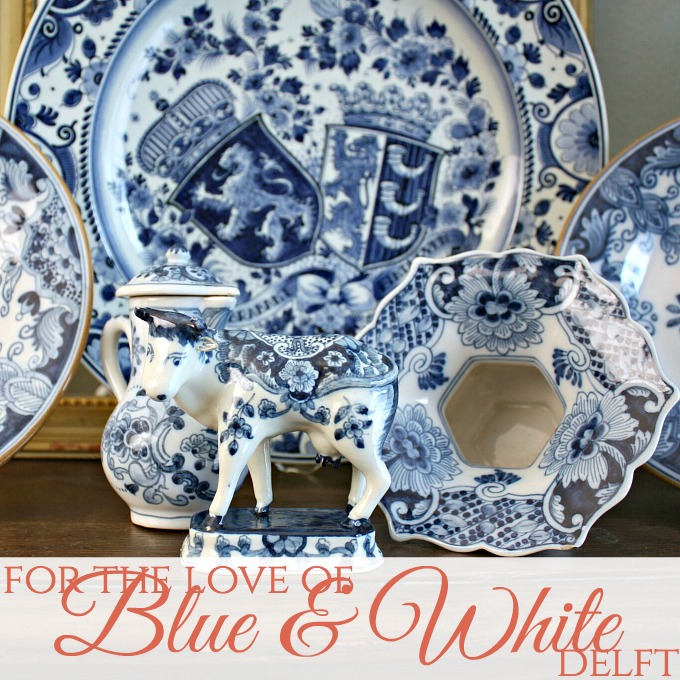 Delft: For the Love of BLUE & WHITE
