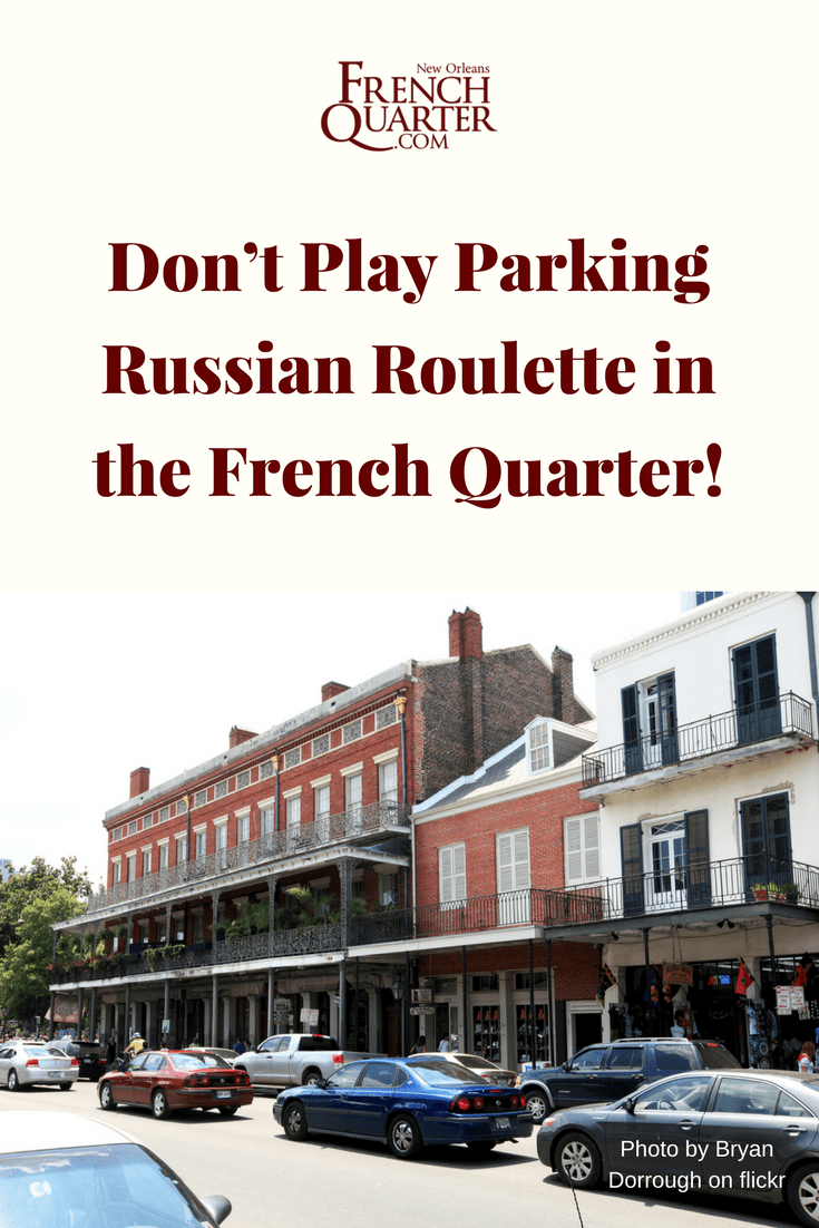 Location Parking Paris 16 A Guide To Parking In The New Orleans French Quarter