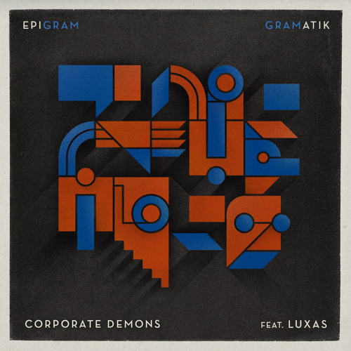 """Gramatik Presents """"Corporate Demons"""" Featuring Luxas"""