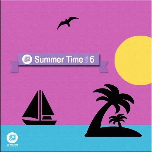 "So French Records Release Their Sixth Installment of ""The Summer Time Compilation"""