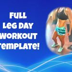 Full Leg Day Gym Workout: Template Included