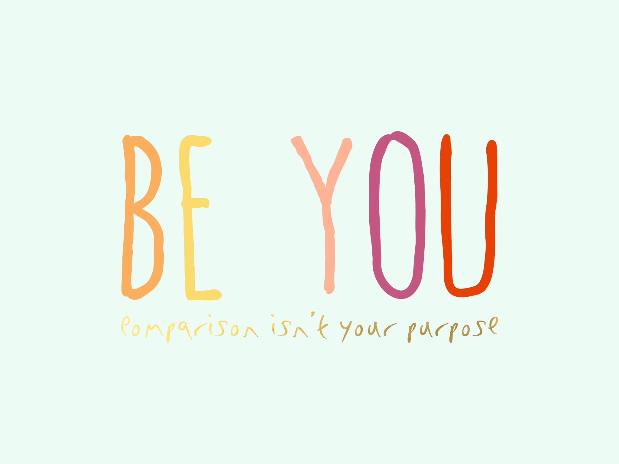 Hustle Quotes Wallpaper Be You Comparison Isn T Your Purpose Fresh Mommy Blog