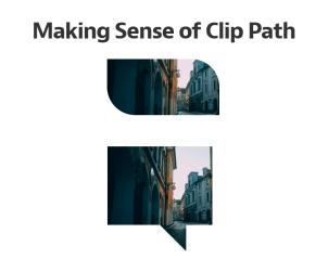 Making Sense of Clip Path