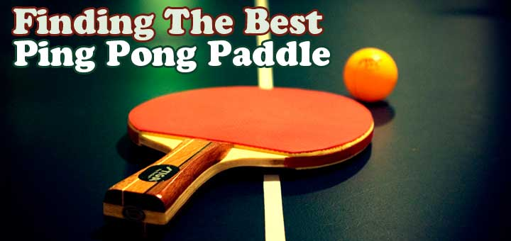 11 Best Ping Pong Paddle Reviews 2018, Beginners to Pros Top