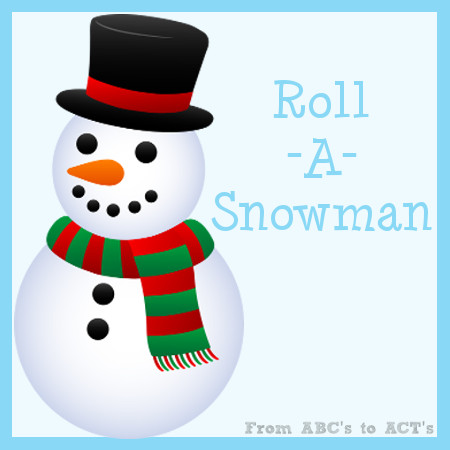 Tot School Printable Roll-A-Snowman From ABCs to ACTs