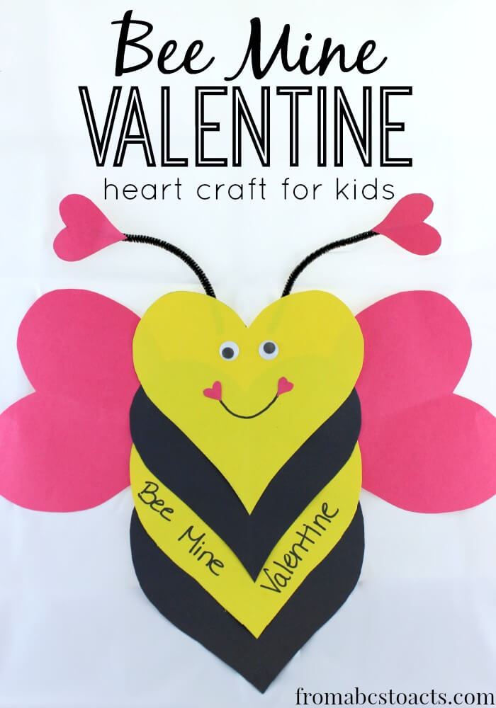 Bee Mine Valentine - Heart Craft for Kids From ABCs to ACTs