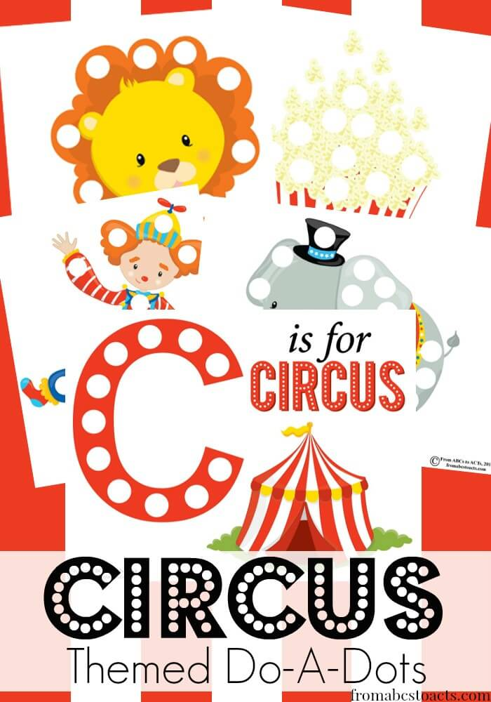 C is for Circus Do-A-Dot Printables From ABCs to ACTs