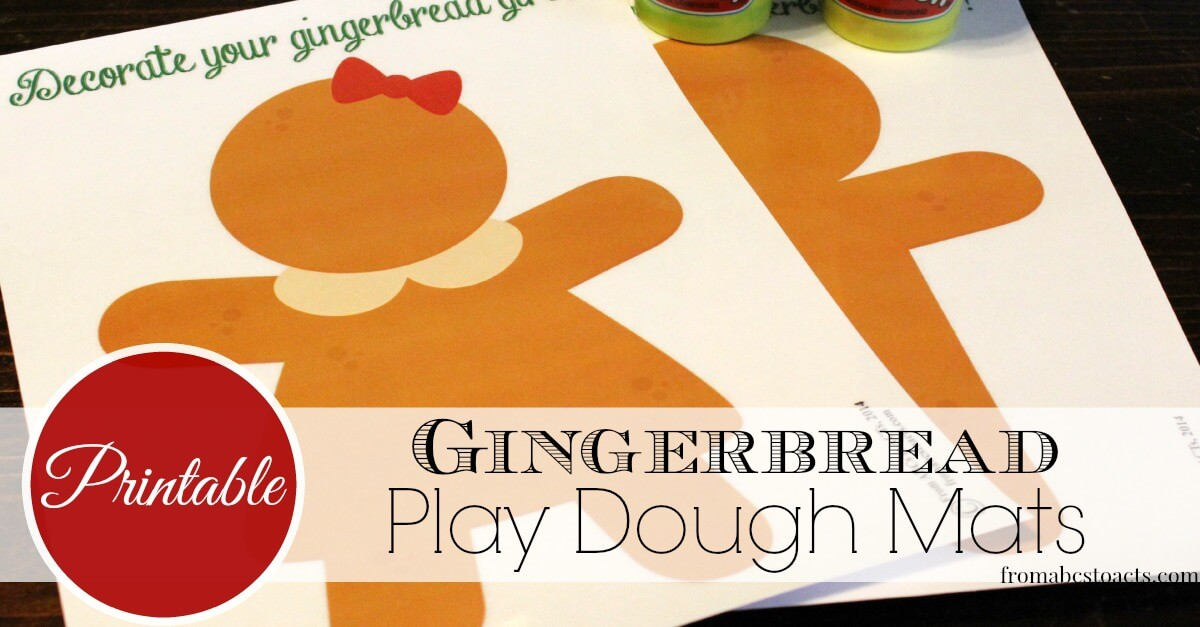 Printable Gingerbread Play Dough Mats From ABCs to ACTs