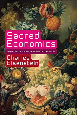 Sacred Economics with Charles Eisenstein (2/2)