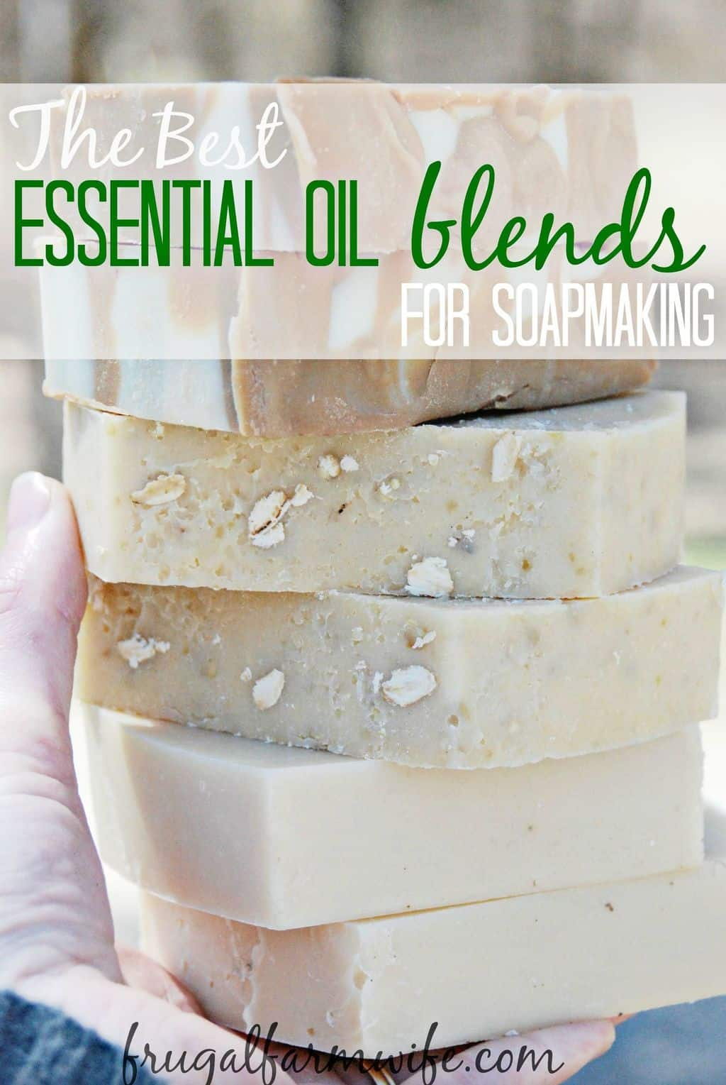 Diy Soap With Essential Oils The Best Essentail Oil Blends Recipes For Soap Making