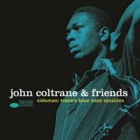 John Coltrane & Friends - Sideman: Trane's Blue Note Sessions (2014) [24bit FLAC]