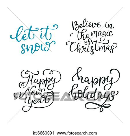 Clipart of Set of hand drawn vector quotes Let it snow Believe in