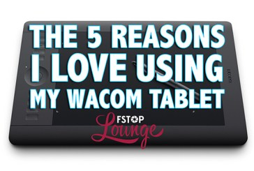 The 5 Reasons I Love Using My Wacom Tablet