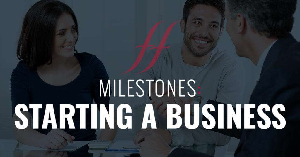 Milestones Managing your finances when starting a new business