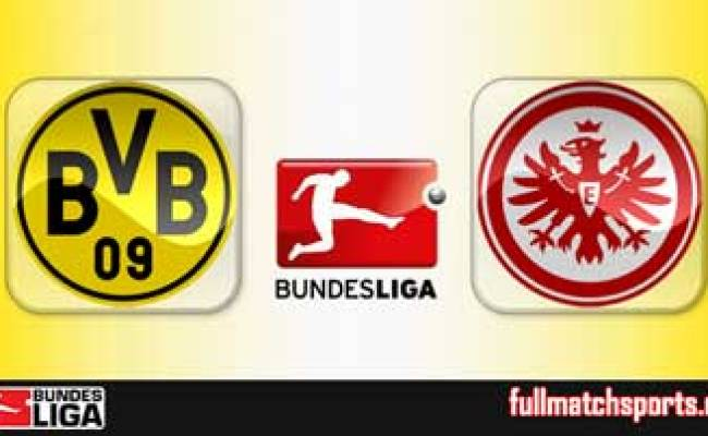 Borussia Dortmund Vs Eintracht Frankfurt Highlights Full
