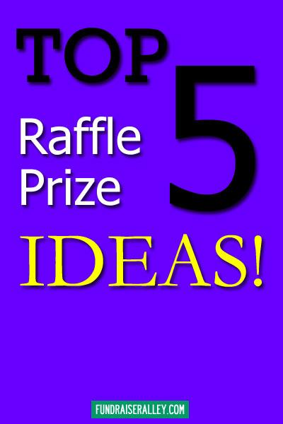 Top 5 Raffle Prize Ideas \u2013 Fundraiser Alley