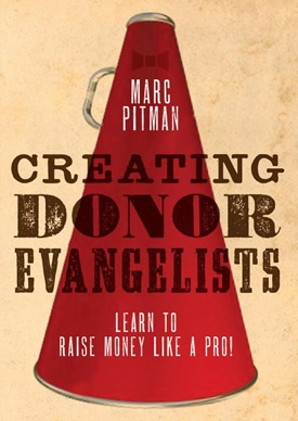 Help your donor be more than ATMs, help them become evangelists!