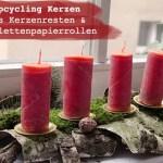 Upcycling – Kerzen aus Kerzenresten & Klorollen
