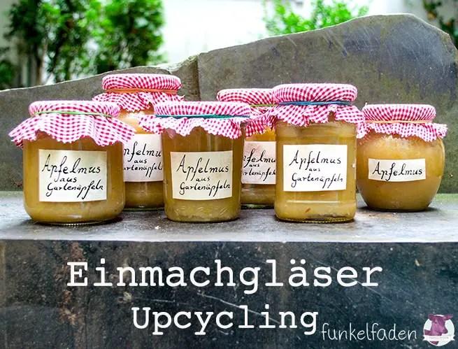 Upcycling - Hübsche Einmachgläser für die Erntezeit