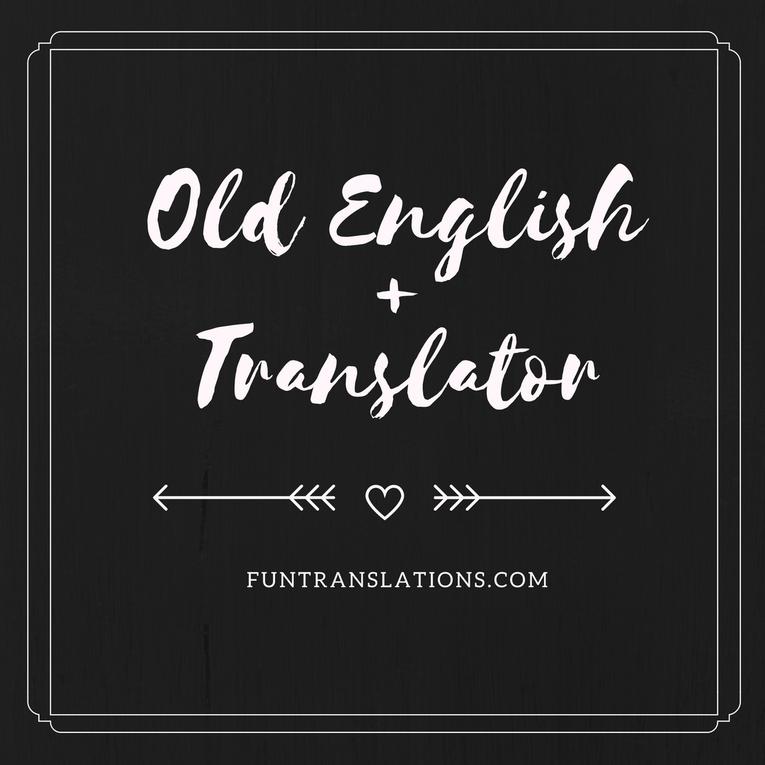 Are Old English Old English Translator