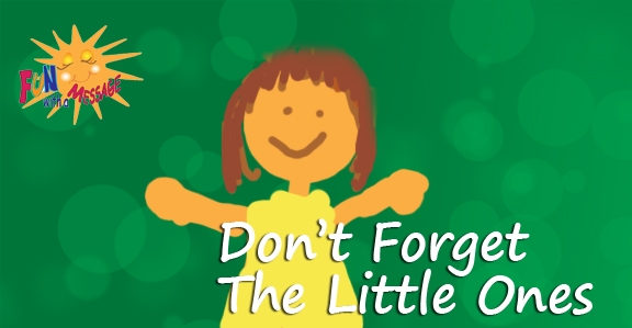 don't forget the little ones