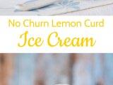 No Churn Lemon Curd Ice Cream Recipe
