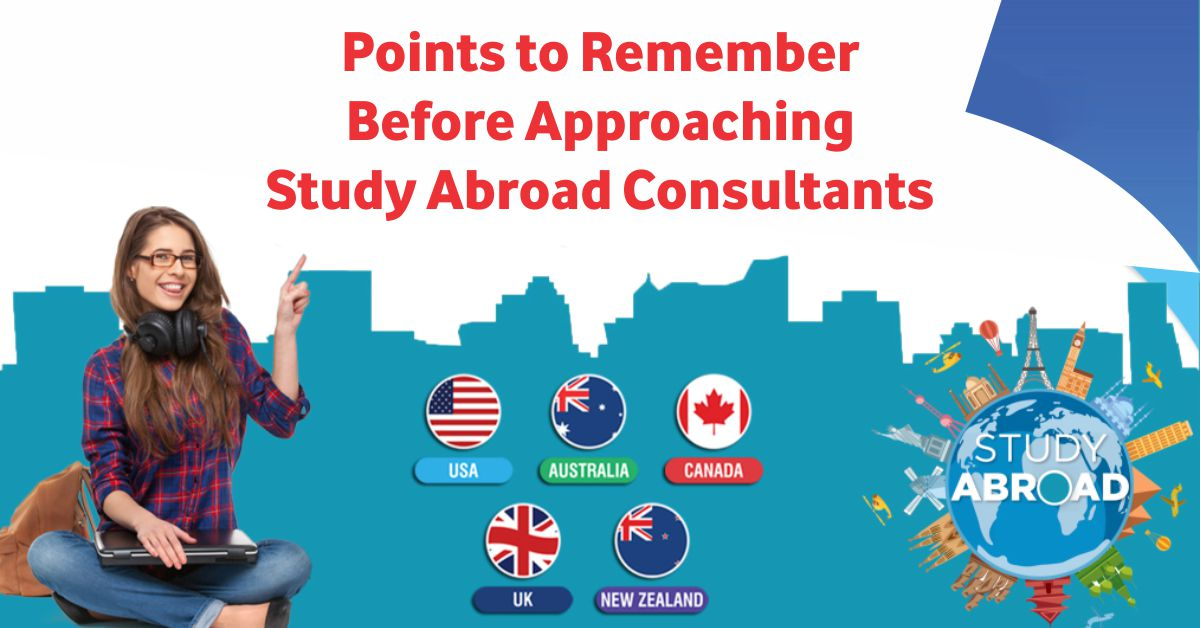 Points to Remember Before Approaching Study Abroad Consultants