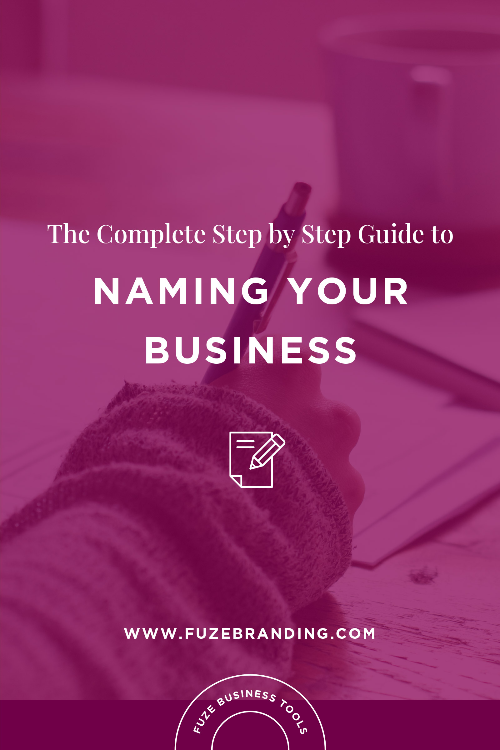 Business Step Fuze Branding The Complete Step By Step Guide To Naming Your