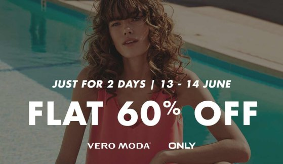 Flat 60% off Vero Moda and ONLY