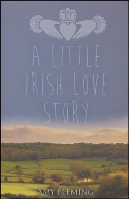 A Little Irish Love Story  -     By: Amy Fleming