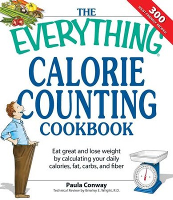 The Everything Calorie Counting Cookbook Calculate your daily - calorie and fat calculator