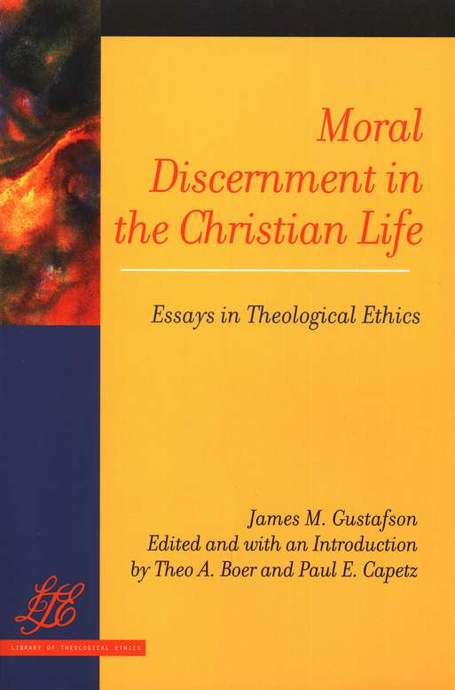 Moral Discernment in the Christian Life Essays in Theological