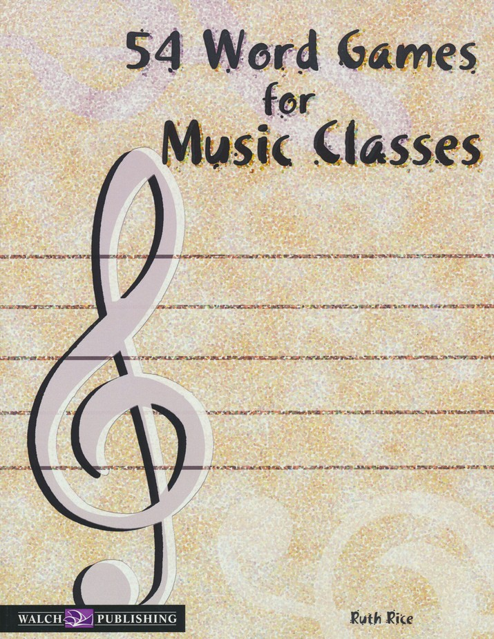 54 Word Games for Music Classes Ruth Rice 9780825115011