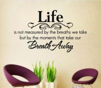 Life Take Our Breath Away Removable Vinyl Wall Poet Art ...