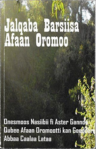 """Jalqaba Barsiisa Afaan Oromoo"" (by <em>Obbo</em> Abbaa Caalaa Lataa) is a collection of Oromo poems, folktales, proverbs and traditional love songs written by <em>Abbaa</em> Onesimos Nasib and also Aad. Aster Ganno, another pioneer of Afan Oromo literature."