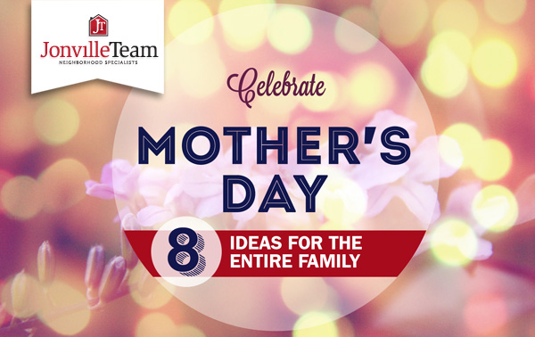 8 Ideas For Mother's Day