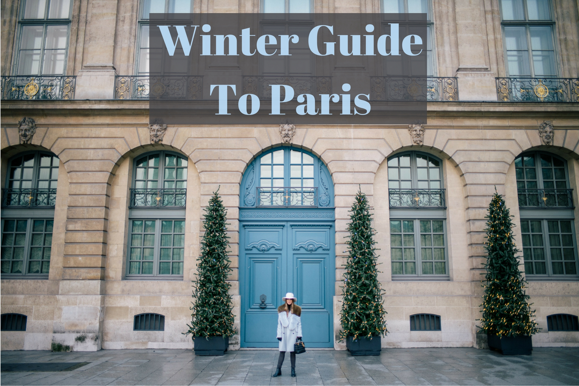 Airbnb Paris 17 Winter Guide To Paris Gal Meets Glam