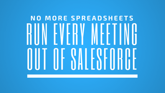 Run every sales meeting out of salesforce