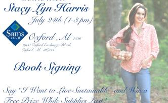 "Come meet me at the Grand Opening of Sam's Club in Oxford, Alabama on July 24th from 1pm. to 3 pm. I will be signing books and say, ""I want to live sustainable"" and win a prize while supplies last."