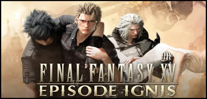 """""""Final Fantasy XV: Episode Ignis"""" – ab sofort erhältlich"""