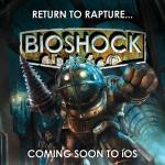『バイオショック』がiOSに登場!追加課金なしの買い切りでこの夏配信。プレイ動画も公開に