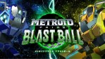 3DS『メトロイドプライム ブラストボール』先行無料配信がスタート!