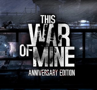 this-war-of-mine-anniversary-edition