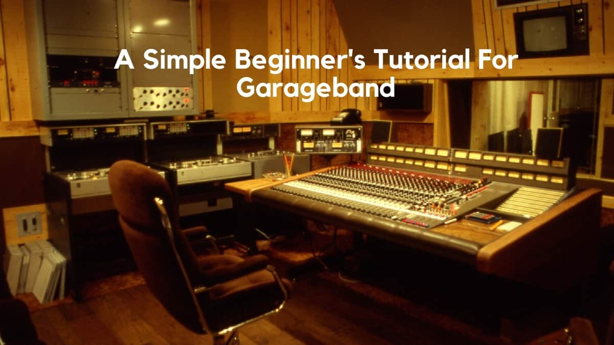 Fan Garageband A Simple Beginner S Tutorial For Garageband Garageband Professional
