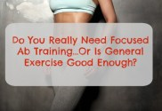 Do You Even Need Focused Ab Training To Get Flat Abs?